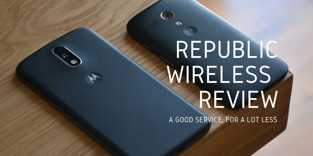 Republic Wireless - Phones, Plans and Coverage Review (2019)